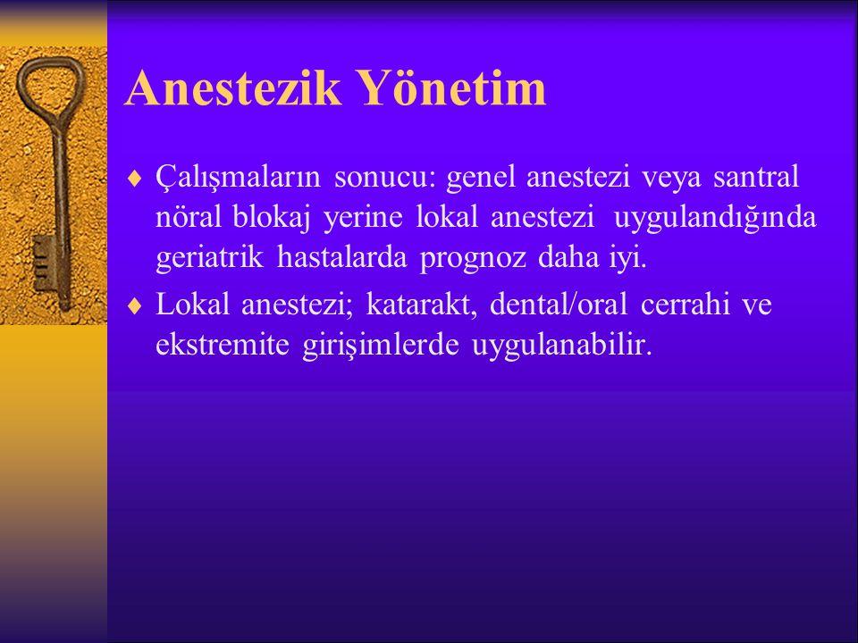 Anestezik Yönetim  Rejyonel anestezi: –Postop.