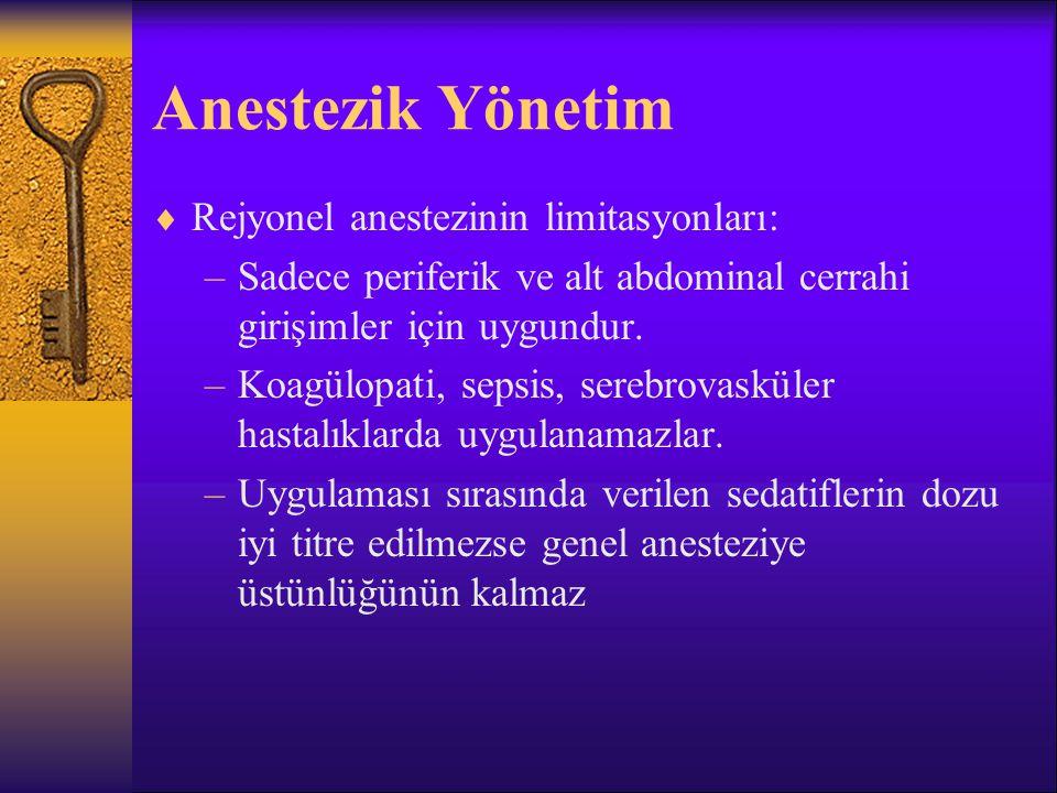 Anestezik Yönetim – Rejyonel Anestezi Spinal Anestezi  Yaşlılarda damar sklerozu nedeniyle subaraknoid aralıktan absorbsiyon yavaşlar.