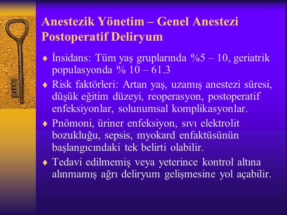 Anestezik Yönetim – Genel Anestezi Postoperatif Deliryum  Postoperatif 2.