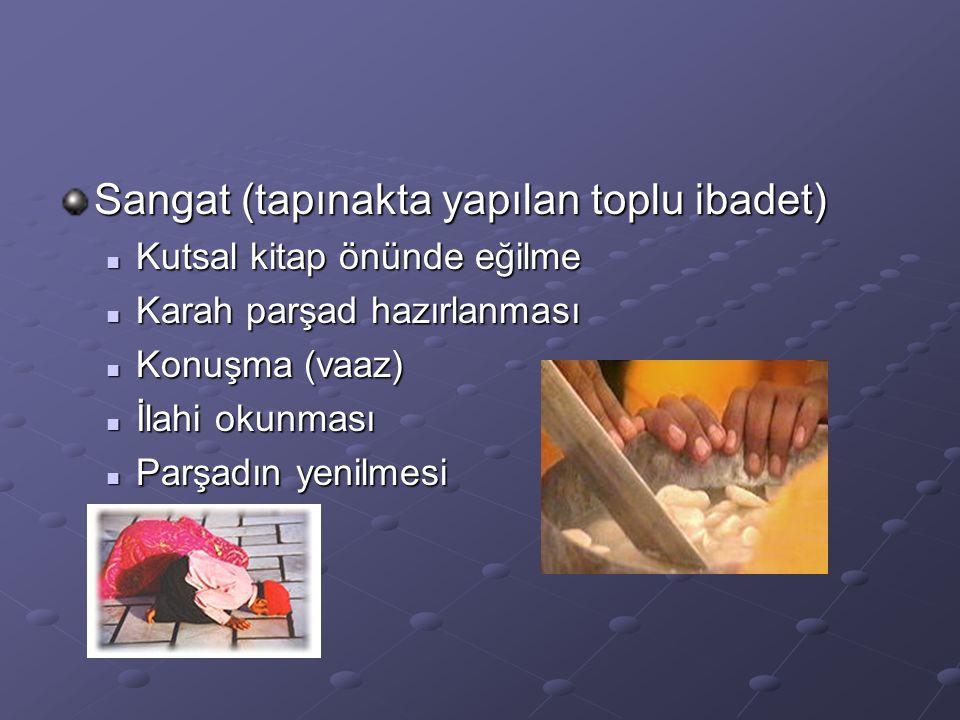 Sangat (tapınakta yapılan toplu ibadet) Kutsal kitap önünde eğilme Kutsal kitap önünde eğilme Karah parşad hazırlanması Karah parşad hazırlanması Konu