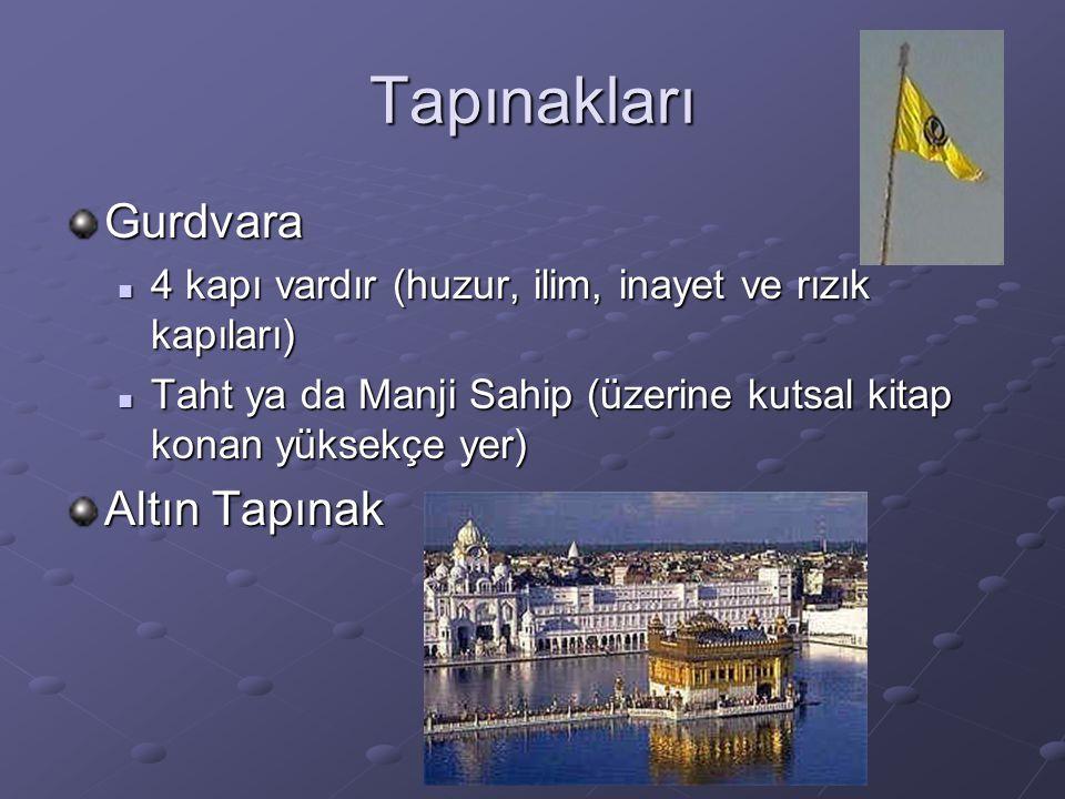 Tapınakları Gurdvara 4 kapı vardır (huzur, ilim, inayet ve rızık kapıları) 4 kapı vardır (huzur, ilim, inayet ve rızık kapıları) Taht ya da Manji Sahi
