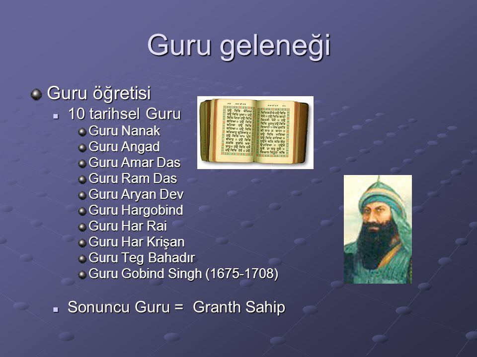 Guru geleneği Guru öğretisi 10 tarihsel Guru 10 tarihsel Guru Guru Nanak Guru Angad Guru Amar Das Guru Ram Das Guru Aryan Dev Guru Hargobind Guru Har