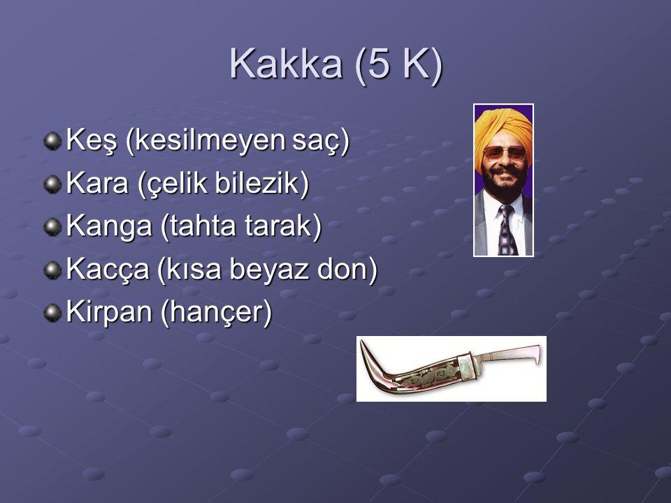 Kakka (5 K) Keş (kesilmeyen saç) Kara (çelik bilezik) Kanga (tahta tarak) Kacça (kısa beyaz don) Kirpan (hançer)