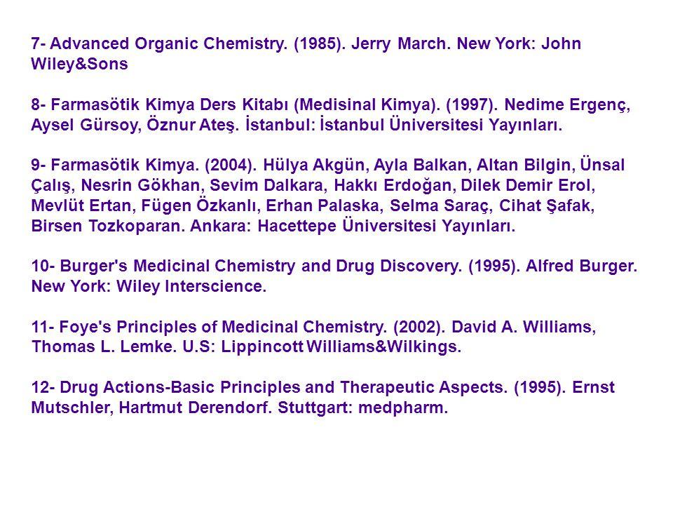 7- Advanced Organic Chemistry.(1985). Jerry March.