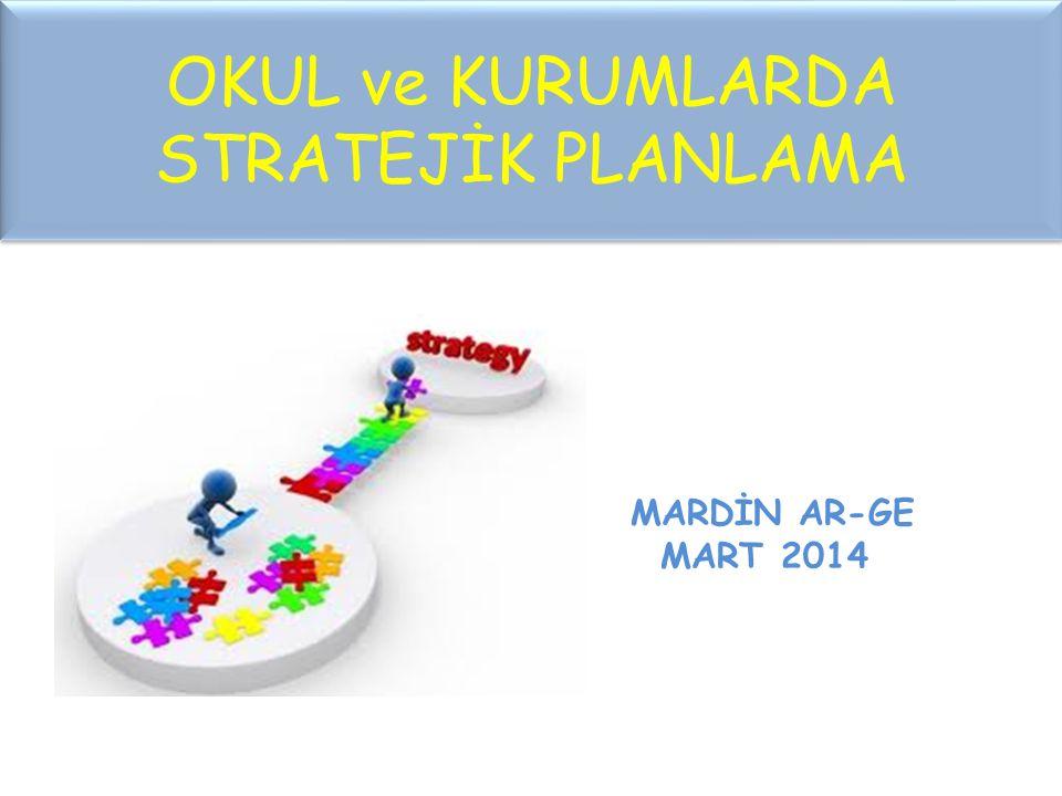 OKUL ve KURUMLARDA STRATEJİK PLANLAMA MARDİN AR-GE MART 2014