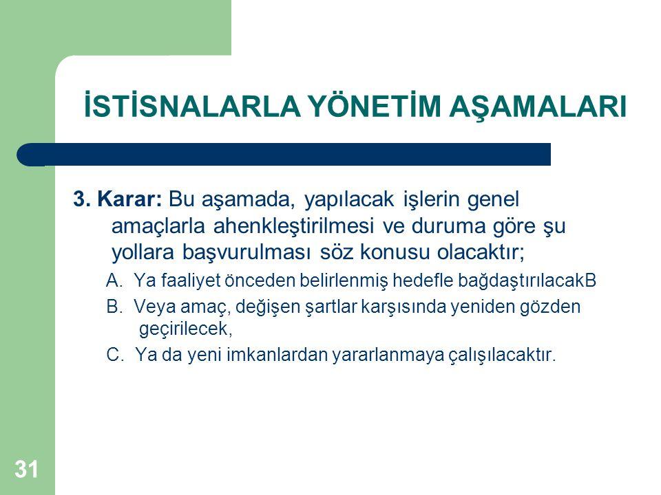 31 İSTİSNALARLA YÖNETİM AŞAMALARI 3.