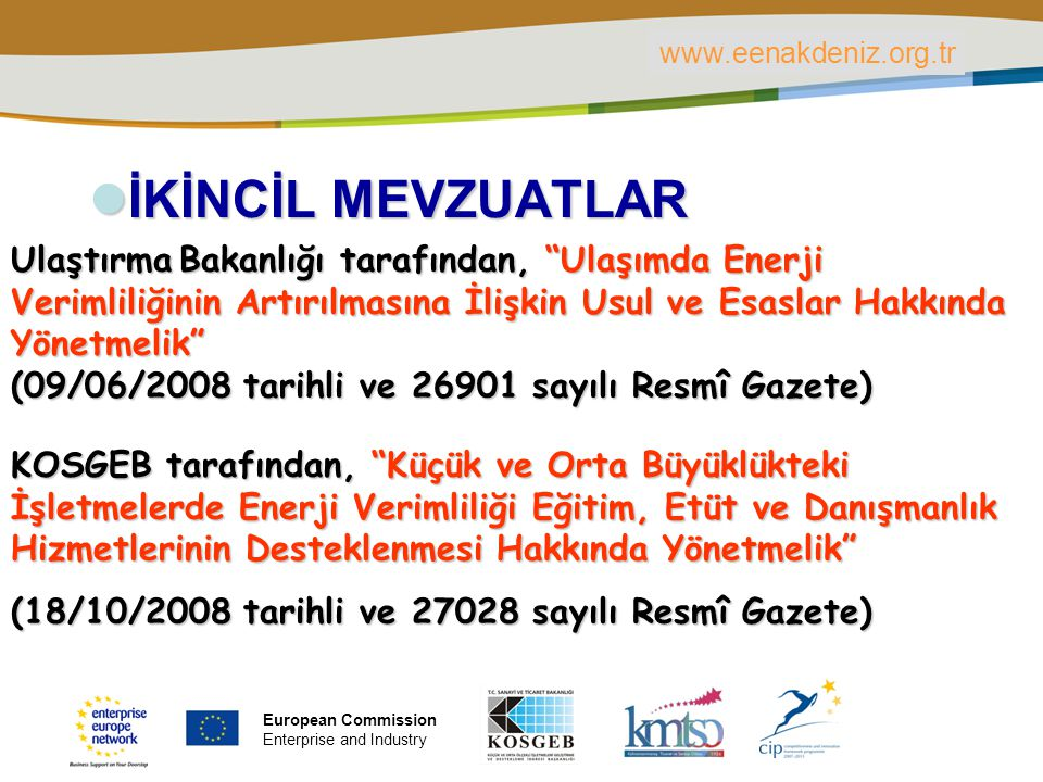 PLACE PARTNER'S LOGO HERE Title of the presentation | Date | ‹#› VAP HAZIRLAMA FORMATI www.eenakdeniz.org.tr European Commission Enterprise and Industry