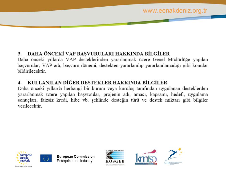 PLACE PARTNER'S LOGO HERE Title of the presentation | Date | ‹#› www.eenakdeniz.org.tr European Commission Enterprise and Industry