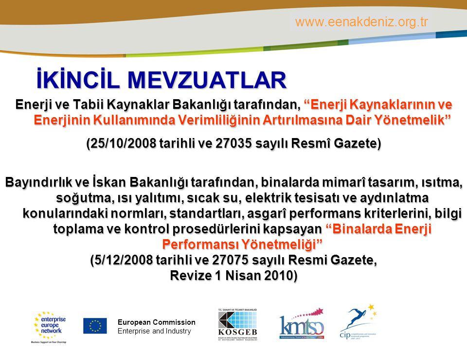 PLACE PARTNER'S LOGO HERE Title of the presentation | Date | ‹#› BAŞVURU VE DEĞERLENDİRME D = (1/ ÜFE) x ∑ (Pi x Fi) D = 2000 yılı fiyatları ile bin (1000) Türk Lirası cinsinden, yıllık mal üretiminin ekonomik değeri.