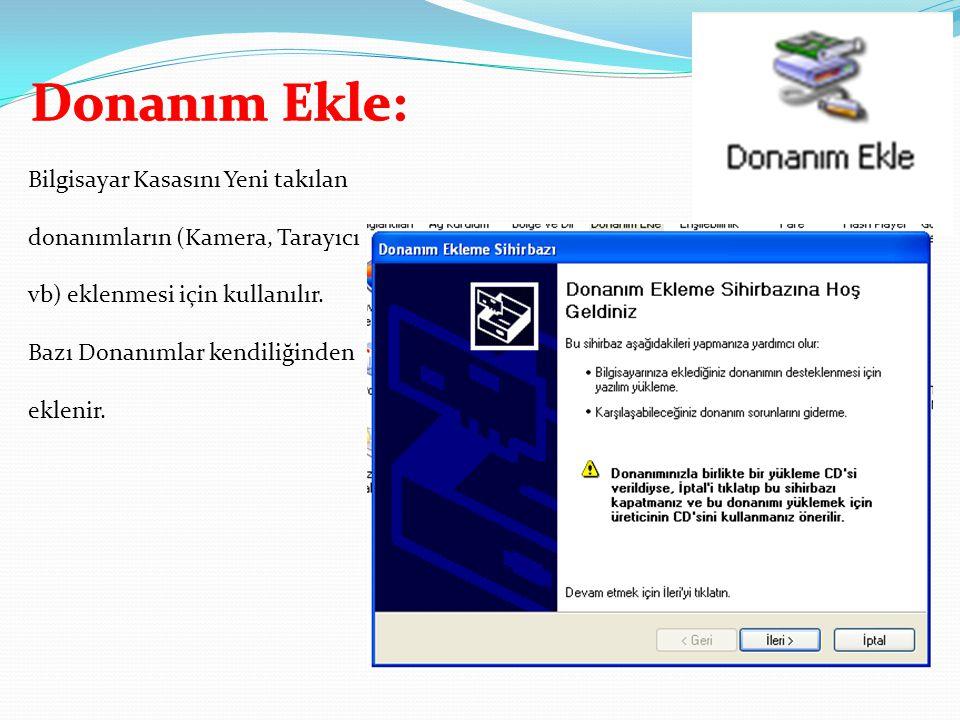 Görüntü: Bilgisayarımızın görüntü ayarlarını değiştirmek için kullanılır.