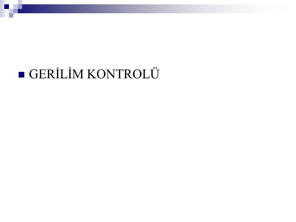 GERİLİM KONTROLÜ