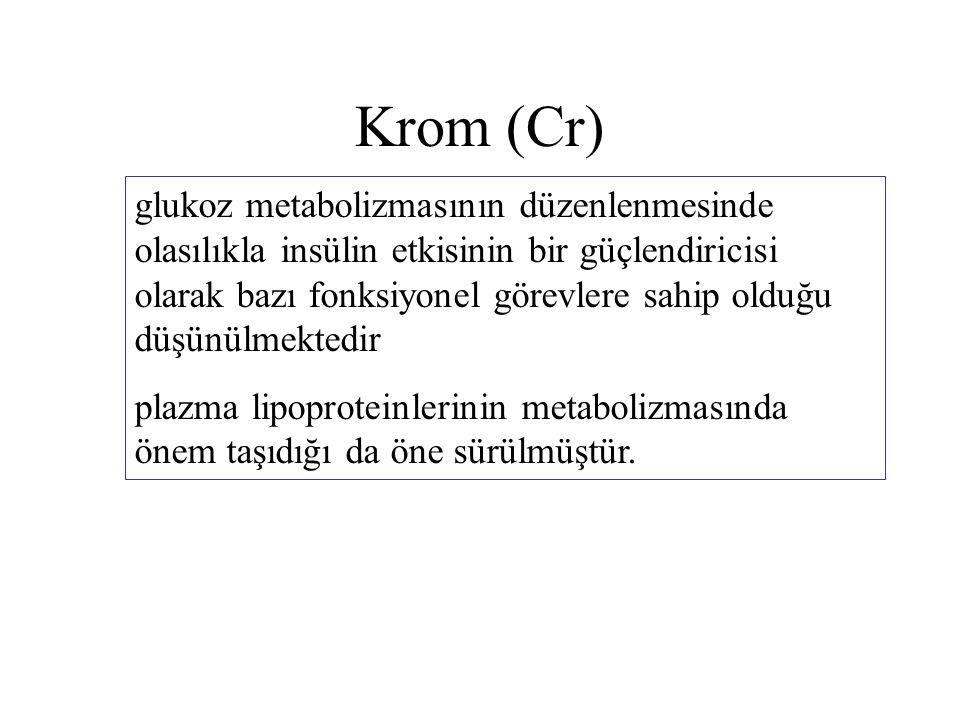 Krom (Cr) glukoz metabolizmasının düzenlenmesinde olasılıkla insülin etkisinin bir güçlendiricisi olarak bazı fonksiyonel görevlere sahip olduğu düşün