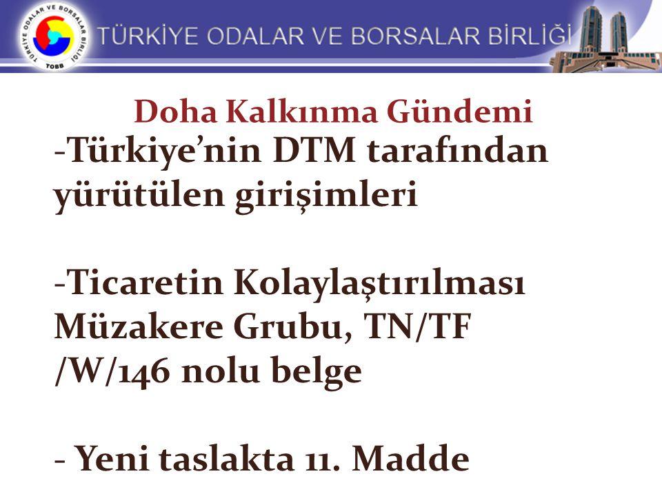 Doha Kalkınma Gündemi -Türkiye'nin DTM tarafından yürütülen girişimleri -Ticaretin Kolaylaştırılması Müzakere Grubu, TN/TF /W/146 nolu belge - Yeni ta