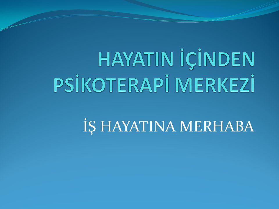 İŞ HAYATINA MERHABA