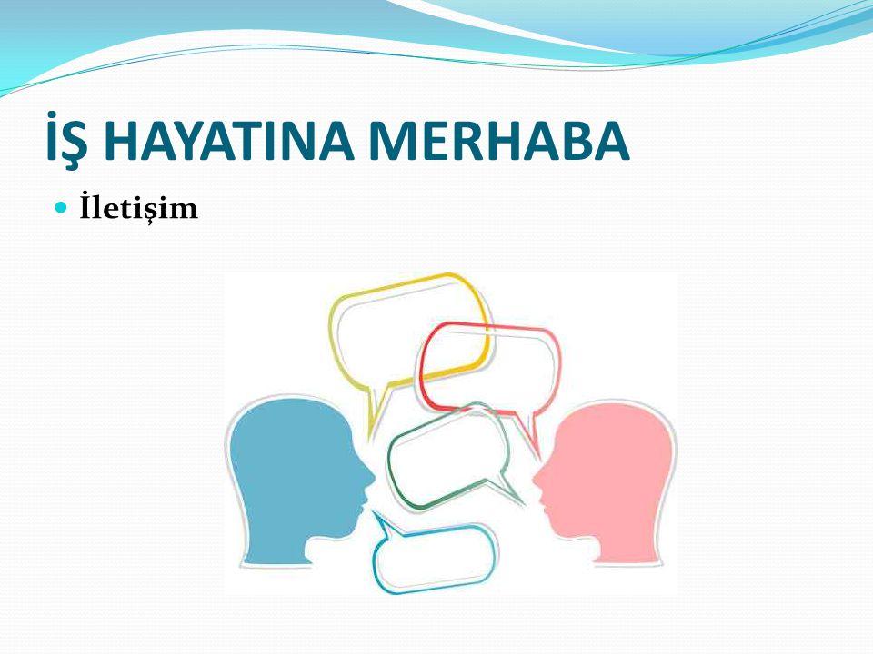 İŞ HAYATINA MERHABA İletişim