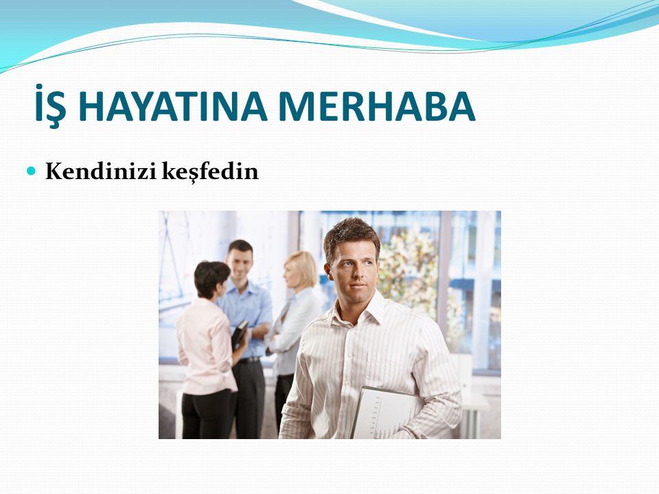 İŞ HAYATINA MERHABA İş arama sürecinde motivasyon ve stres yönetimi