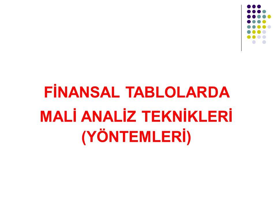 FİNANSAL TABLOLARDA MALİ ANALİZ TEKNİKLERİ (YÖNTEMLERİ)