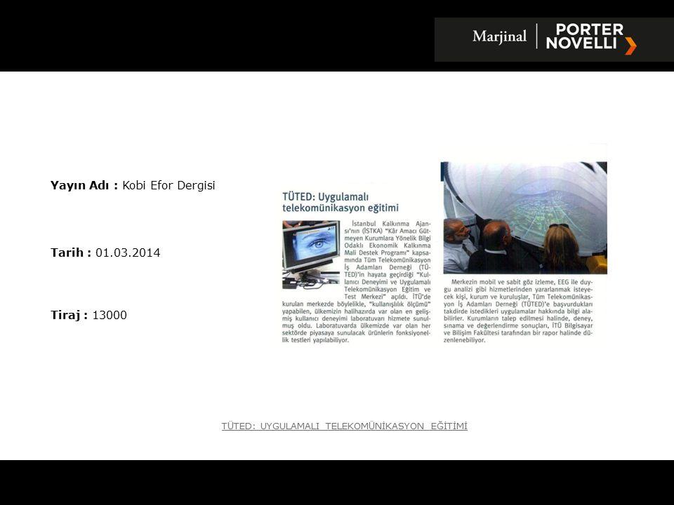 Yayın Adı : Kobi Efor Dergisi Tarih : 01.03.2014 Tiraj : 13000 T Ü TED: UYGULAMALI TELEKOM Ü NİKASYON EĞİTİMİ
