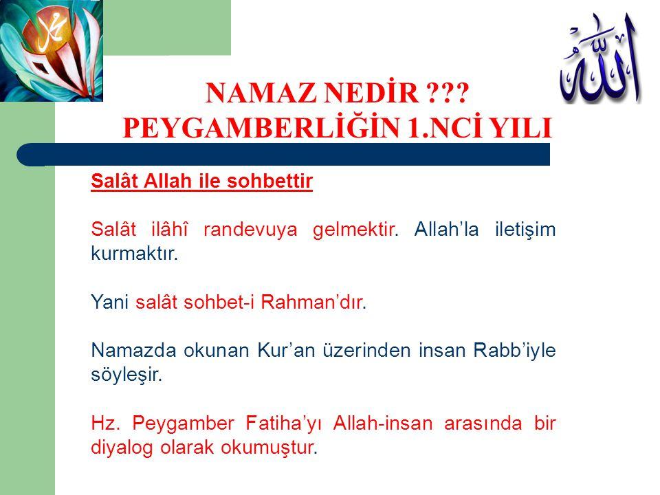 Salât Allah ile sohbettir Salât ilâhî randevuya gelmektir. Allah'la iletişim kurmaktır. Yani salât sohbet-i Rahman'dır. Namazda okunan Kur'an üzerinde