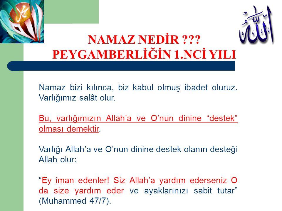 """Namaz bizi kılınca, biz kabul olmuş ibadet oluruz. Varlığımız salât olur. Bu, varlığımızın Allah'a ve O'nun dinine """"destek"""" olması demektir. Varlığı A"""