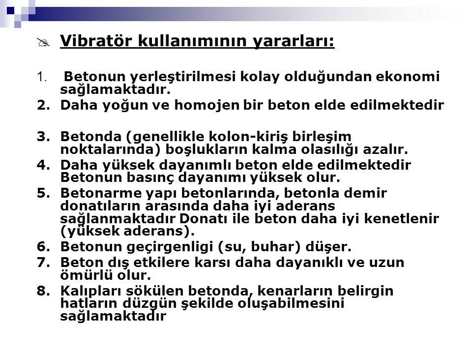  Vibratör kullanımının yararları: 1.