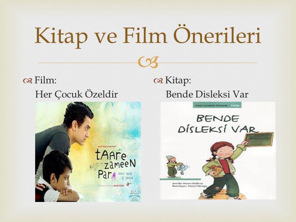  Kitap ve Film Önerileri  Film: Her Çocuk Özeldir  Kitap: Bende Disleksi Var
