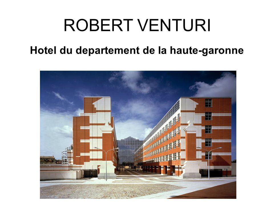 ROBERT VENTURI Hotel du departement de la haute-garonne