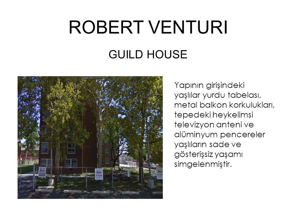 ROBERT VENTURI GUILD HOUSE Yapının girişindeki yaşlılar yurdu tabelası, metal balkon korkulukları, tepedeki heykelimsi televizyon anteni ve alüminyum