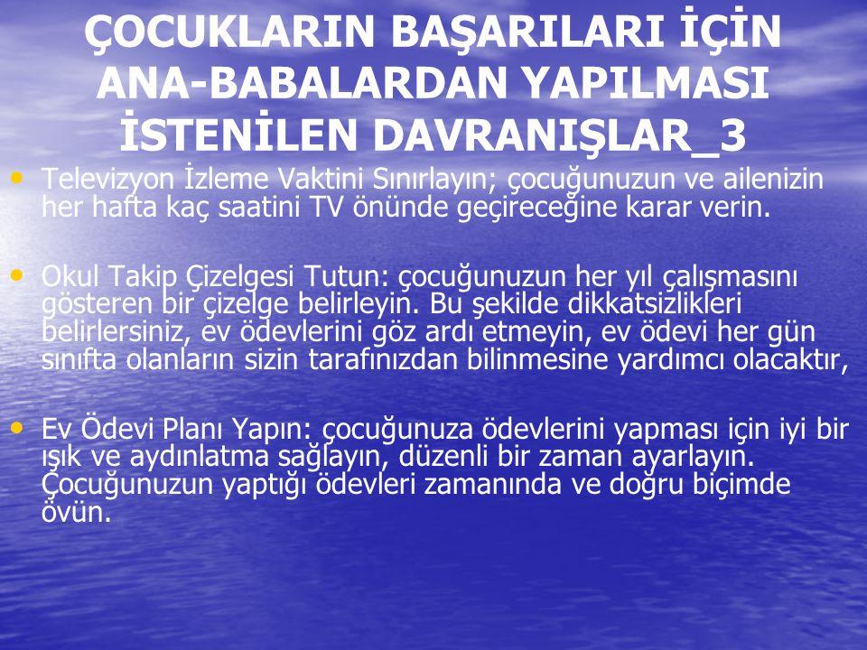 ÇOCUKLARIN BAŞARILARI İÇİN ANA-BABALARDAN YAPILMASI İSTENİLEN DAVRANIŞLAR_3 Televizyon İzleme Vaktini Sınırlayın; çocuğunuzun ve ailenizin her hafta k
