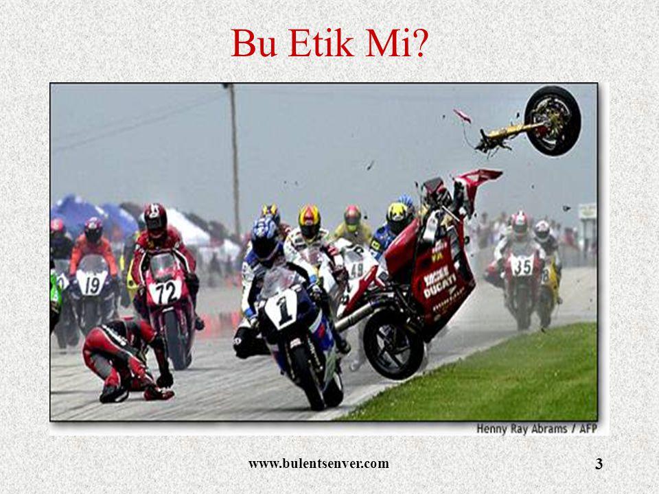www.bulentsenver.com 3 Bu Etik Mi?