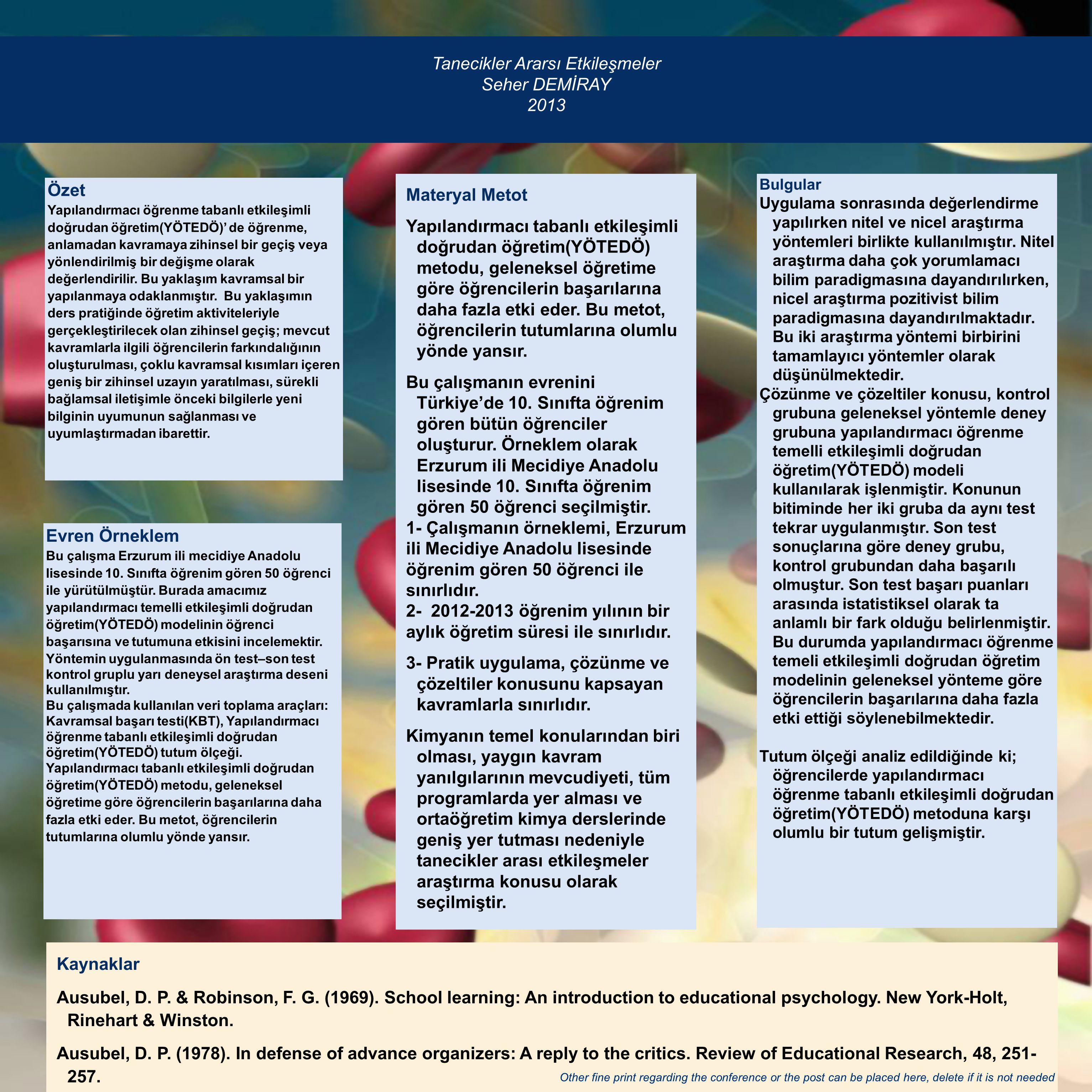Tanecikler Ararsı Etkileşmeler Seher DEMİRAY 2013 Materyal Metot Yapılandırmacı tabanlı etkileşimli doğrudan öğretim(YÖTEDÖ) metodu, geleneksel öğreti