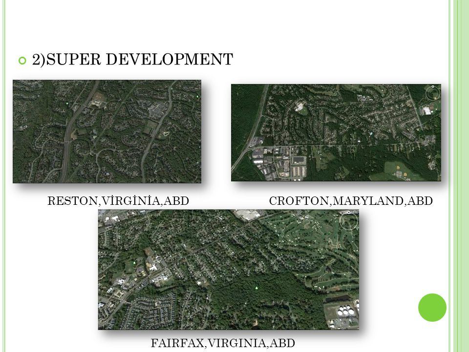 2)SUPER DEVELOPMENT RESTON,VİRGİNİA,ABDCROFTON,MARYLAND,ABD FAIRFAX,VIRGINIA,ABD