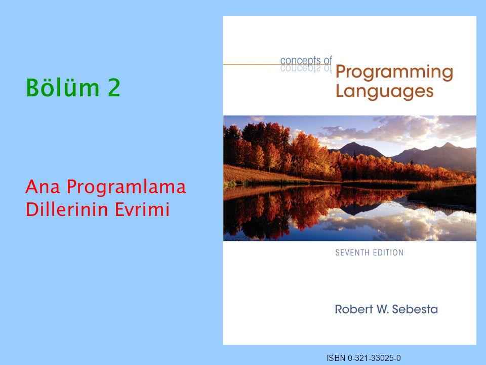 ISBN 0-321-33025-0 Bölüm 2 Ana Programlama Dillerinin Evrimi