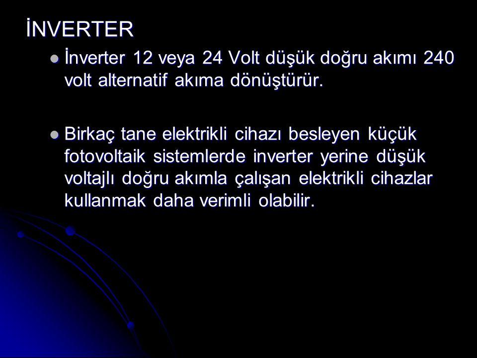 İNVERTER İnverter 12 veya 24 Volt düşük doğru akımı 240 volt alternatif akıma dönüştürür.