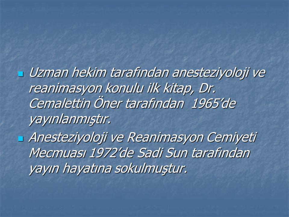 Uzman hekim tarafından anesteziyoloji ve reanimasyon konulu ilk kitap, Dr.