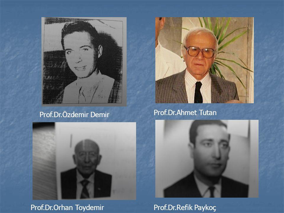 Prof.Dr.Özdemir Demir Prof.Dr.Refik PaykoçProf.Dr.Orhan Toydemir Prof.Dr.Ahmet Tutan