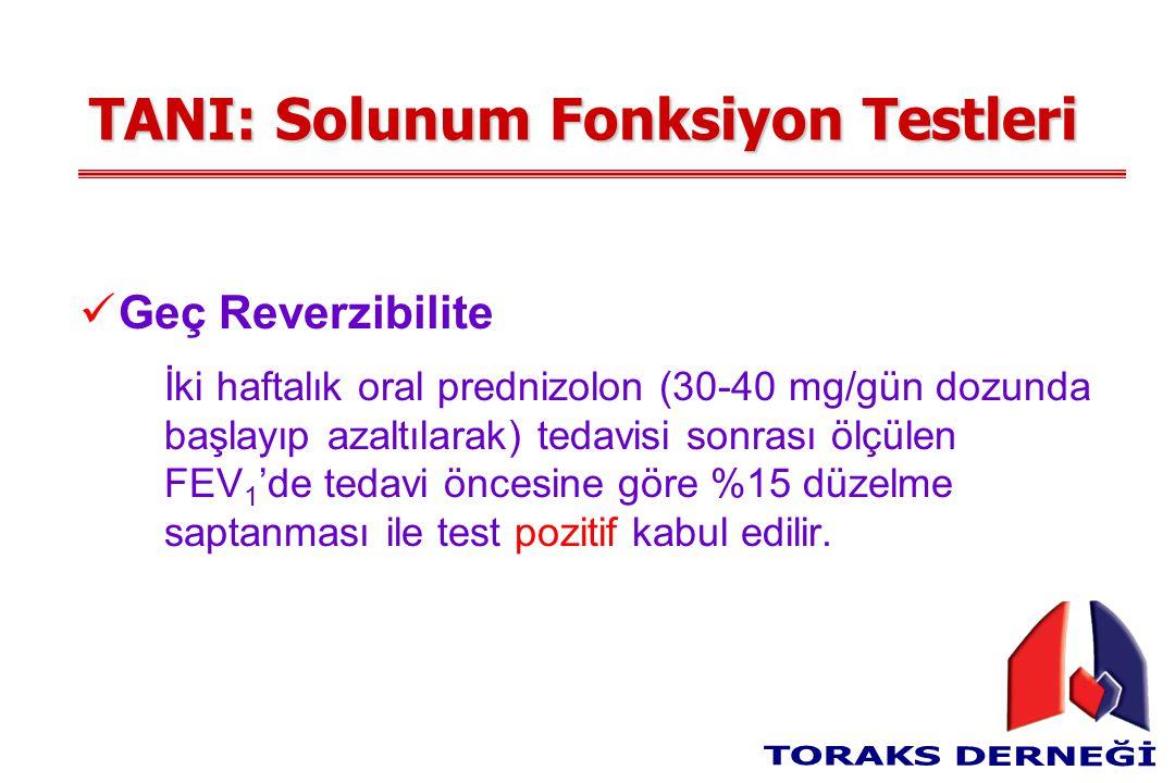 TANI: Solunum Fonksiyon Testleri Geç Reverzibilite İki haftalık oral prednizolon (30-40 mg/gün dozunda başlayıp azaltılarak) tedavisi sonrası ölçülen FEV 1 'de tedavi öncesine göre %15 düzelme saptanması ile test pozitif kabul edilir.