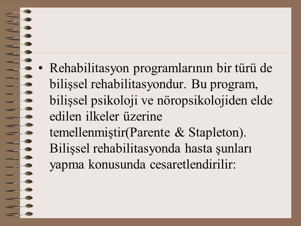 Rehabilitasyon programlarının bir türü de bilişsel rehabilitasyondur. Bu program, bilişsel psikoloji ve nöropsikolojiden elde edilen ilkeler üzerine t