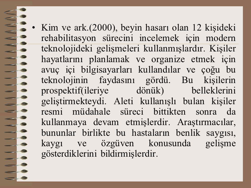 Kim ve ark.(2000), beyin hasarı olan 12 kişideki rehabilitasyon sürecini incelemek için modern teknolojideki gelişmeleri kullanmışlardır. Kişiler haya