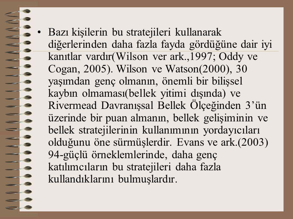 Bazı kişilerin bu stratejileri kullanarak diğerlerinden daha fazla fayda gördüğüne dair iyi kanıtlar vardır(Wilson ver ark.,1997; Oddy ve Cogan, 2005)