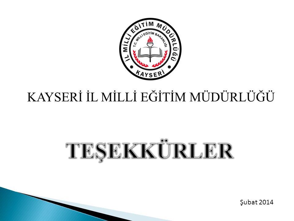 KAYSERİ İL MİLLİ EĞİTİM MÜDÜRLÜĞÜ Şubat 2014