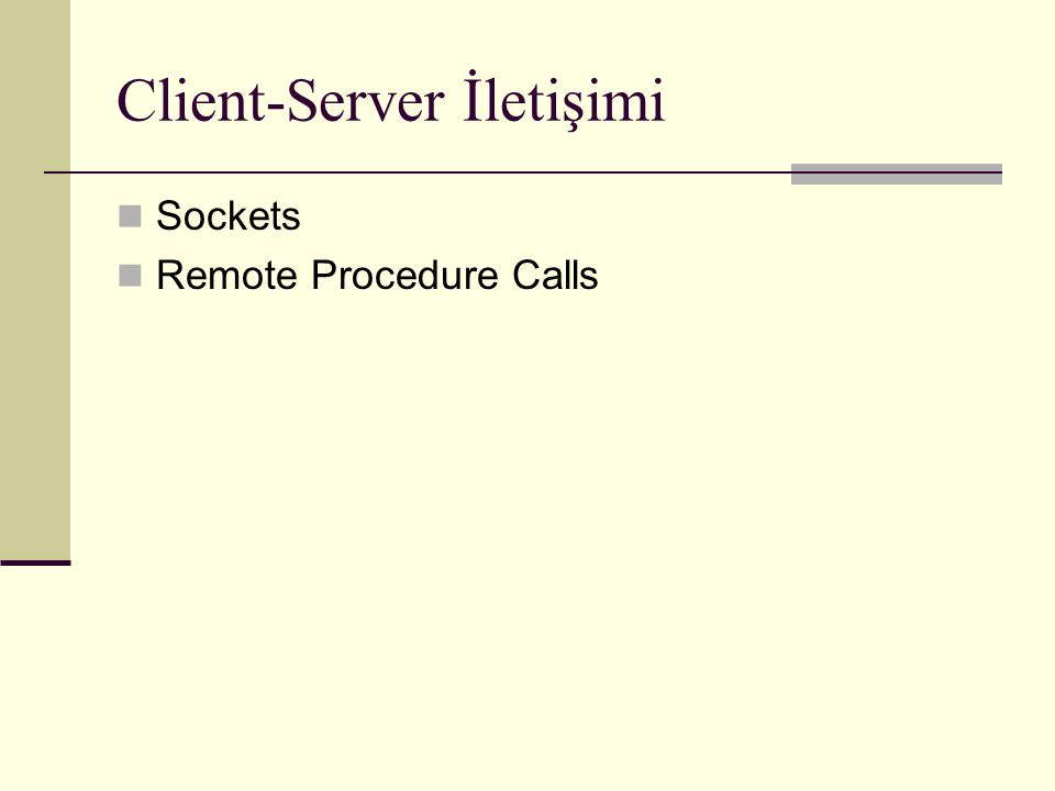 Client-Server İletişimi Sockets Remote Procedure Calls