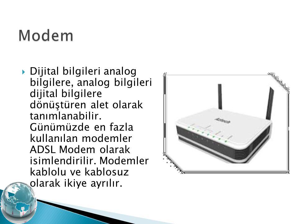  Dijital bilgileri analog bilgilere, analog bilgileri dijital bilgilere dönüştüren alet olarak tanımlanabilir. Günümüzde en fazla kullanılan modemler