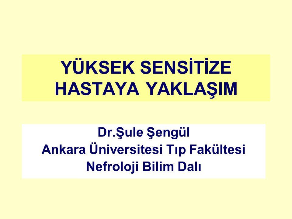 YÜKSEK SENSİTİZE HASTAYA YAKLAŞIM Dr.Şule Şengül Ankara Üniversitesi Tıp Fakültesi Nefroloji Bilim Dalı