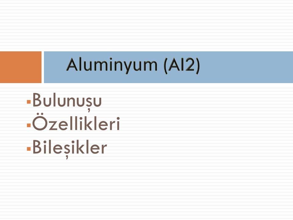  Bulunuşu:  Yerkabu ğ unda bol miktarda (%7,5 - 8,1) bulunmasına ra ğ men serbest halde çok nadir bulunur ve bu nedenle bir zamanlar altından bile daha kıymetli görülmüştür.