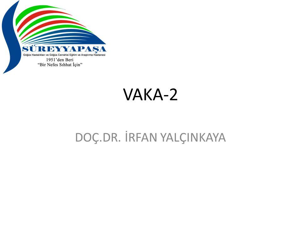 VAKA-2 DOÇ.DR. İRFAN YALÇINKAYA