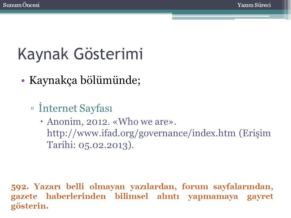 Kaynak Gösterimi Kaynakça bölümünde; ▫İnternet Sayfası  Anonim, 2012. «Who we are». http://www.ifad.org/governance/index.htm (Erişim Tarihi: 05.02.20