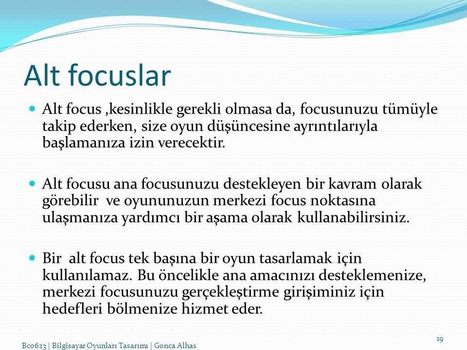 Alt focuslar 19 Alt focus,kesinlikle gerekli olmasa da, focusunuzu tümüyle takip ederken, size oyun düşüncesine ayrıntılarıyla başlamanıza izin verecektir.