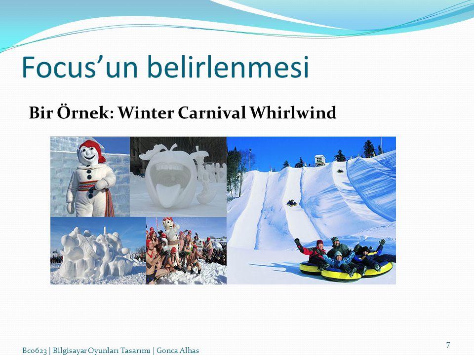 7 Bco623   Bilgisayar Oyunları Tasarımı   Gonca Alhas Focus'un belirlenmesi Bir Örnek: Winter Carnival Whirlwind