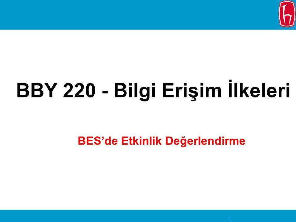 1 BBY 220 - Bilgi Erişim İlkeleri BES'de Etkinlik Değerlendirme